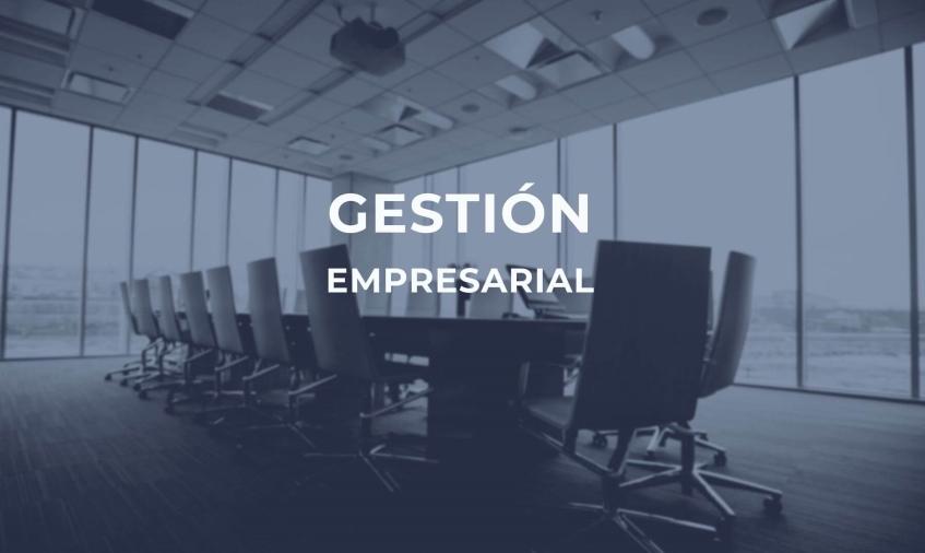 Gestión empresarial qué es